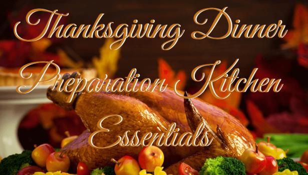 thanksgiving dinner preparation kitchen essentials