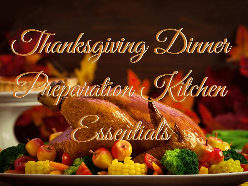 thanksgiving dinner preparation essentials