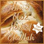 herbed challah - two ways